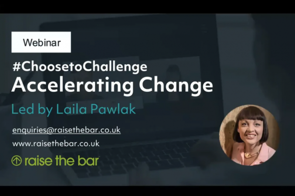 Webinar Choose to Challenge – Accelerating Change led by Laila Pawlak thumbnail